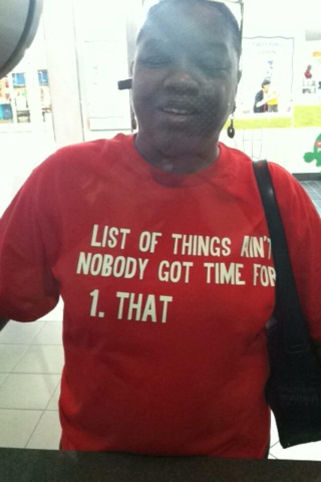 list-of-things-aint-nobody-got-time-for